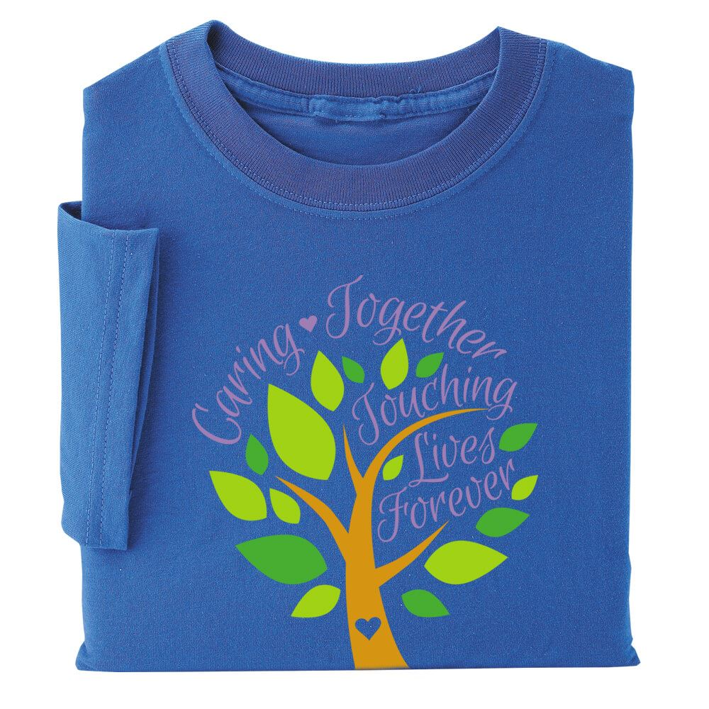 Caring Together, Touching Lives Forever T-Shirt