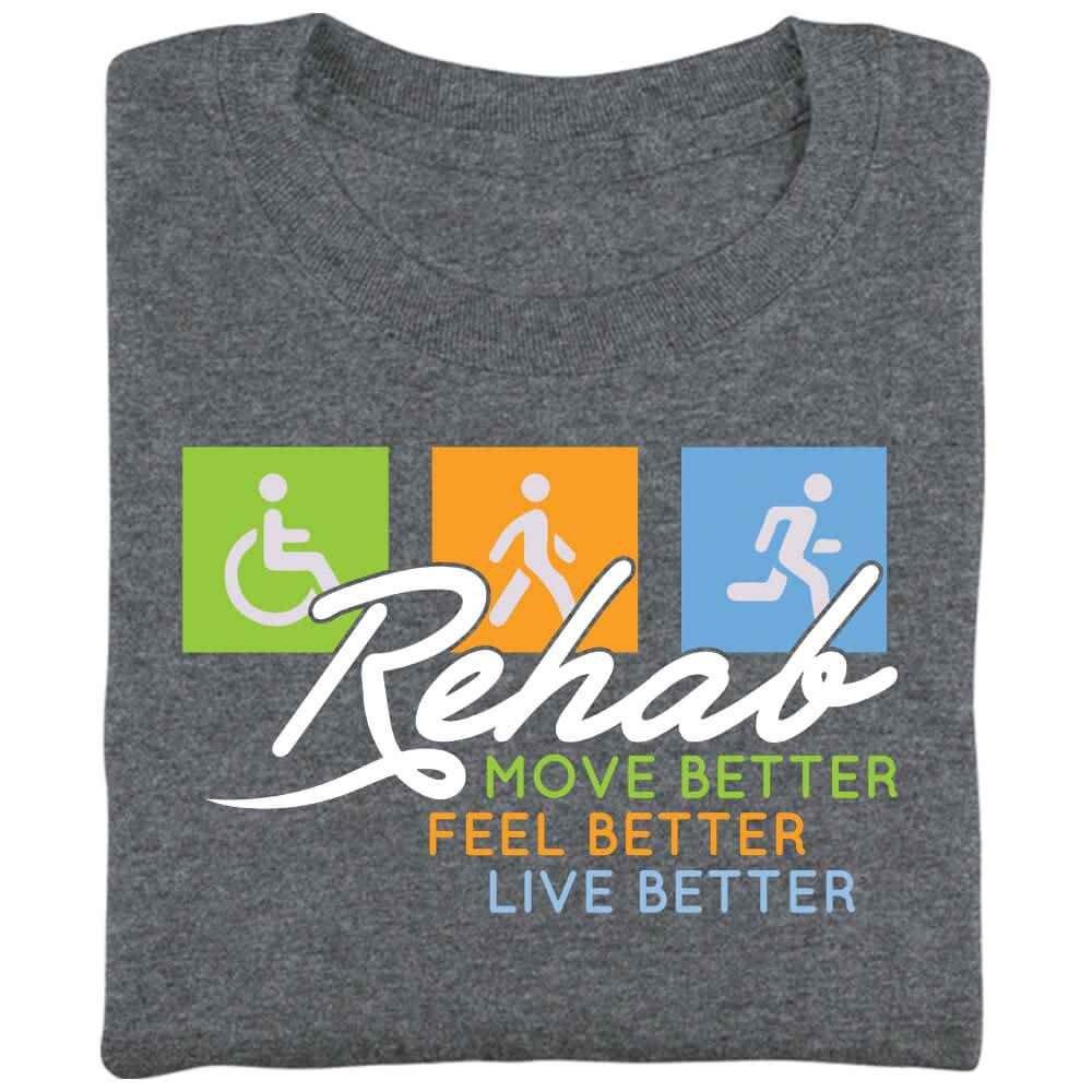 Rehab: Move Better, Feel Better, Live Better Short Sleeve Recognition T-Shirt