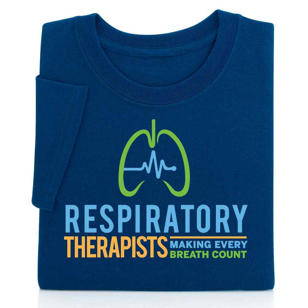 Respiratory Therapists: Making Every Breath Count T-Shirt