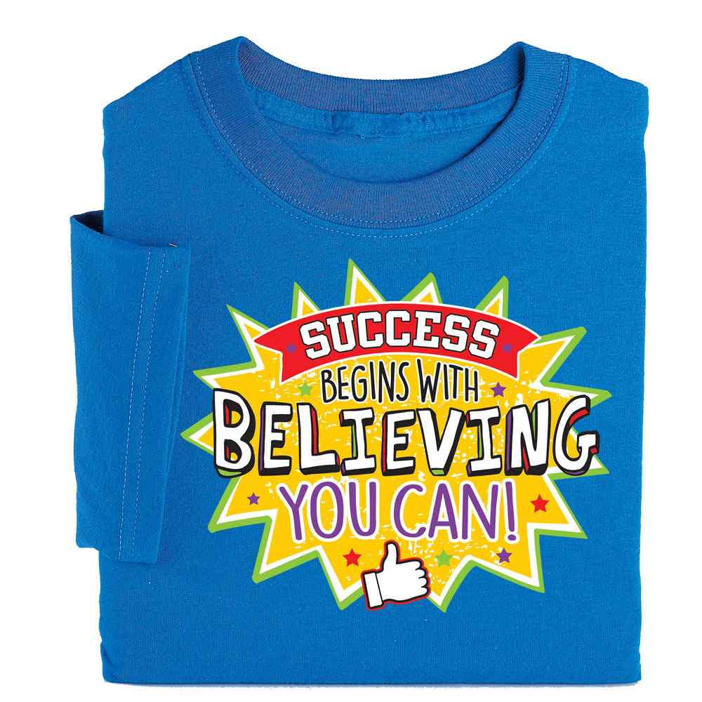 Success Begins With Believing You Can! Adult T-Shirt