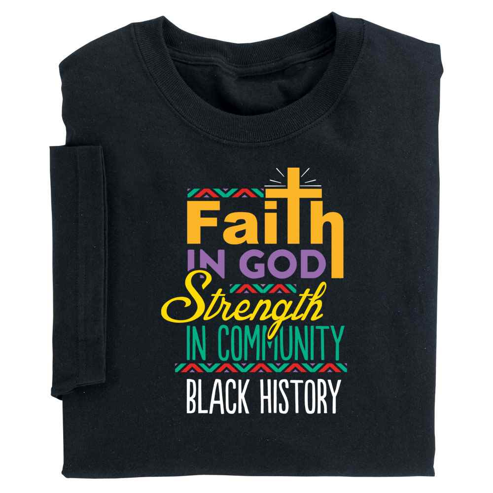 Faith In God, Strength In Community Black History Adult T-Shirt
