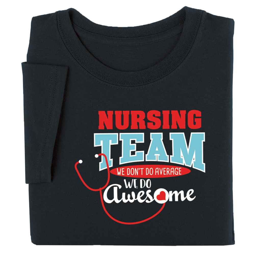 Nursing Team: We Don't Do Average, We Do Awesome Short-Sleeved Recognition T-Shirt