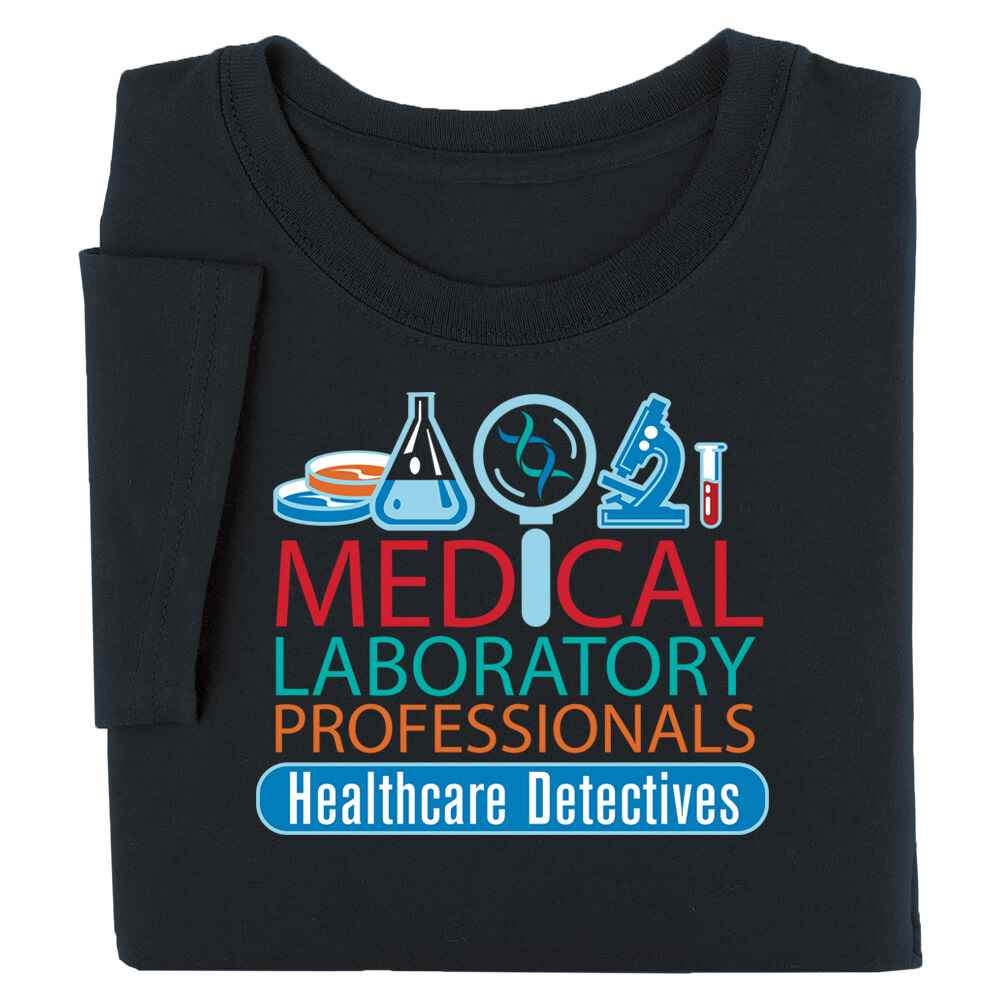Medical Laboratory Professionals: Healthcare Detectives T-Shirt