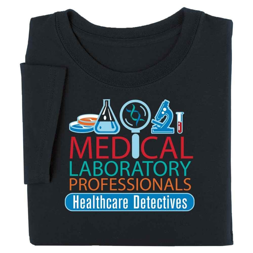 Medical Laboratory Professionals: Healthcare Detectives T-Shirt