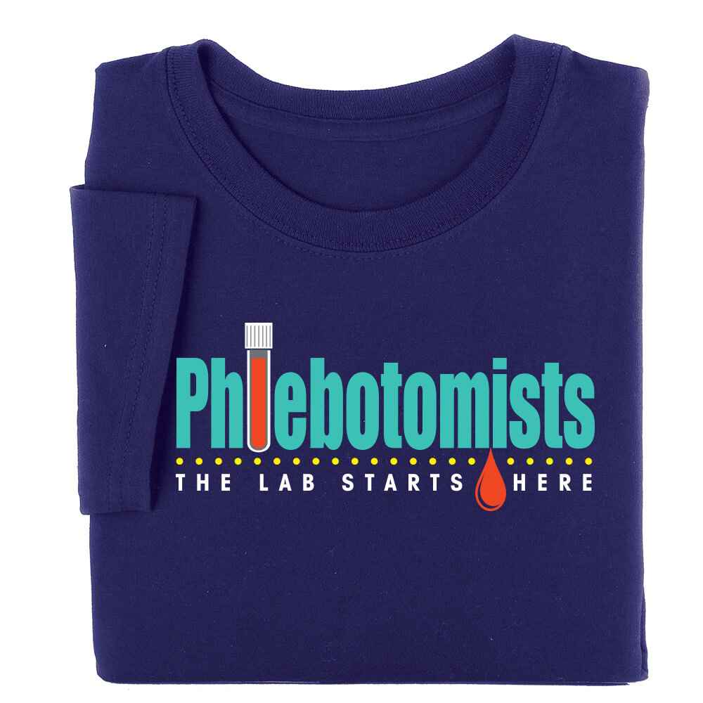 Phlebotomists: The Lab Starts Here T-Shirt