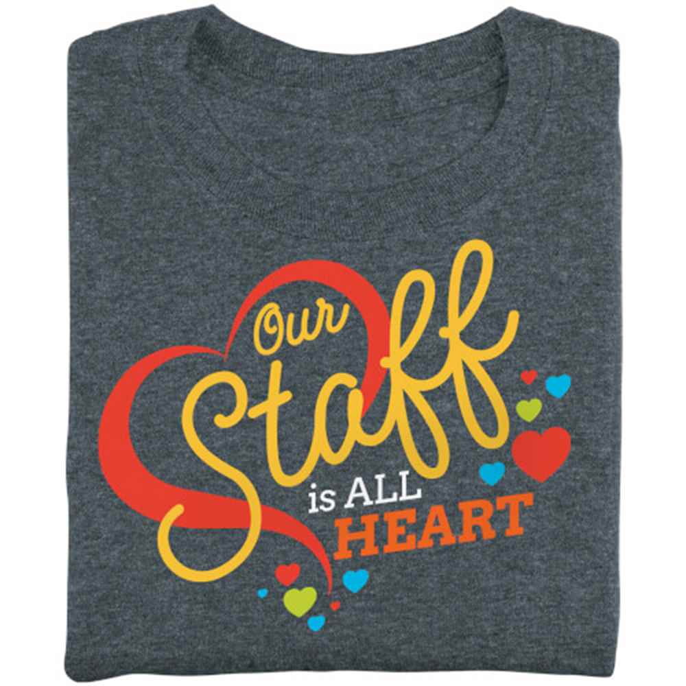 Our Staff Is All Heart Short-Sleeve Recognition T-Shirt