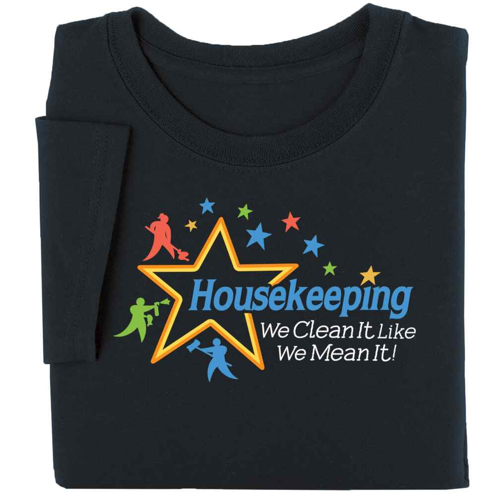 Housekeeping: We Clean It Like We Mean It! T-Shirt