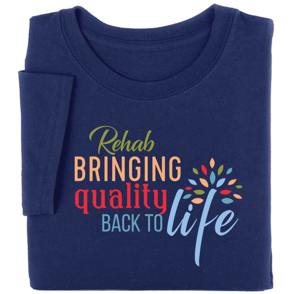 Rehab: Bringing Quality Back To Life Short-Sleeve Recognition T-Shirt