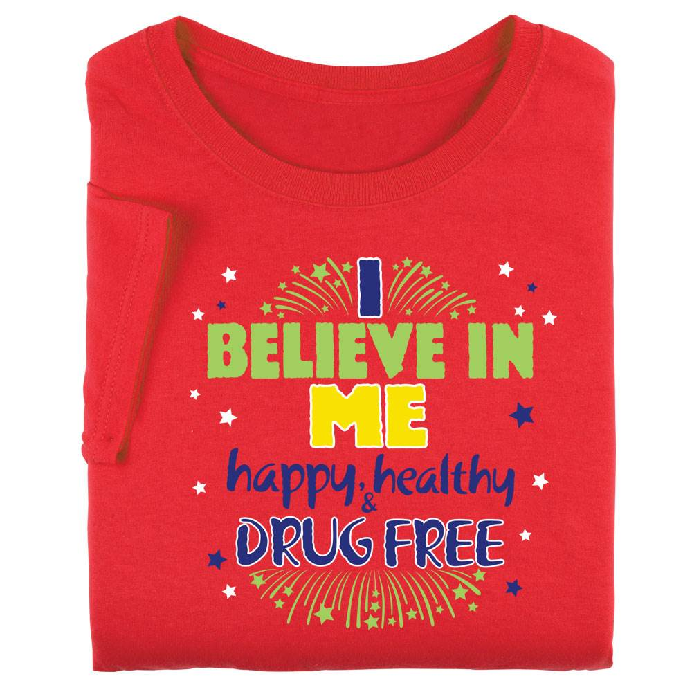 I Believe In Me Happy, Healthy & Drug Free Adult T-Shirt