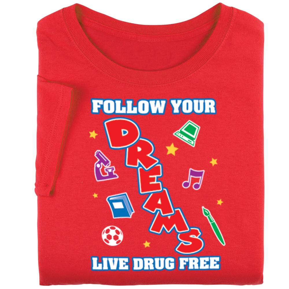 Follow Your Dreams: Live Drug Free Youth T-Shirt