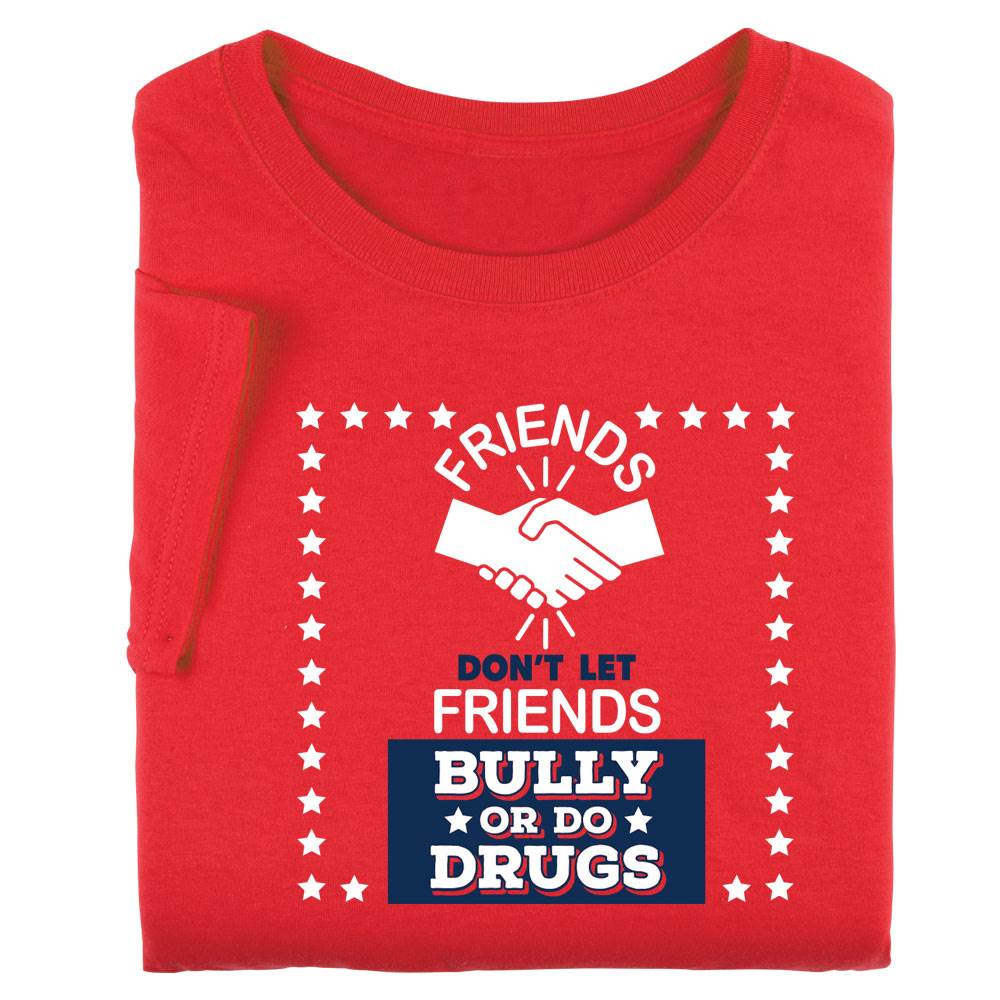 Friends Don't Let Friends Bully Or Do Drugs Adult T-Shirt