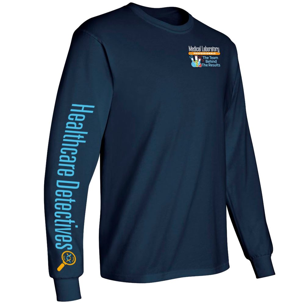Medical Laboratory Professionals: The Team Behind The Results Long-Sleeve T-Shirt