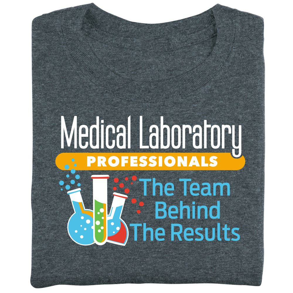 Medical Laboratory Professionals: The Team Behind The Results Short-Sleeve Recognition T-Shirt