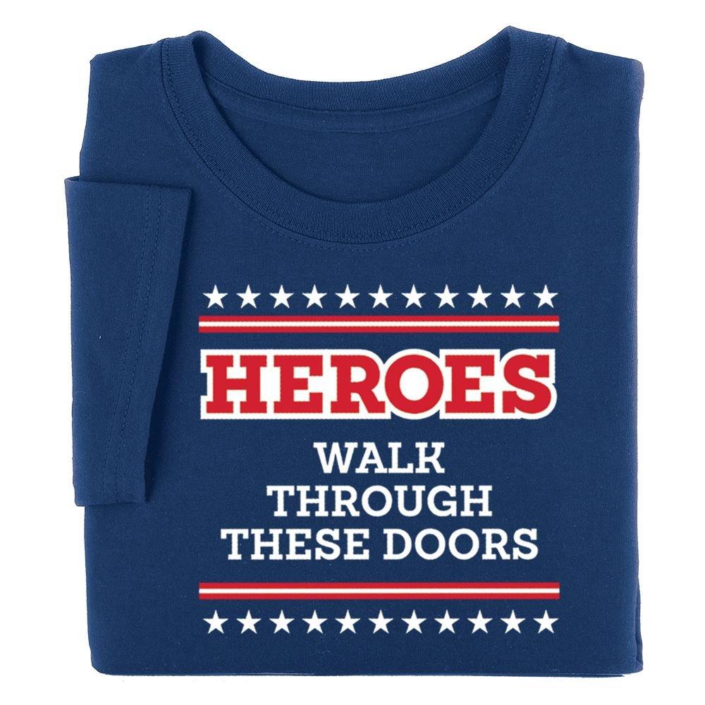 Heroes Walk Through These Doors Appreciation T-Shirt