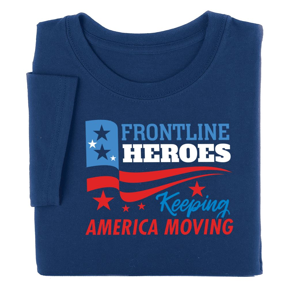 Frontline Heroes Keeping America Moving Appreciation T-Shirt