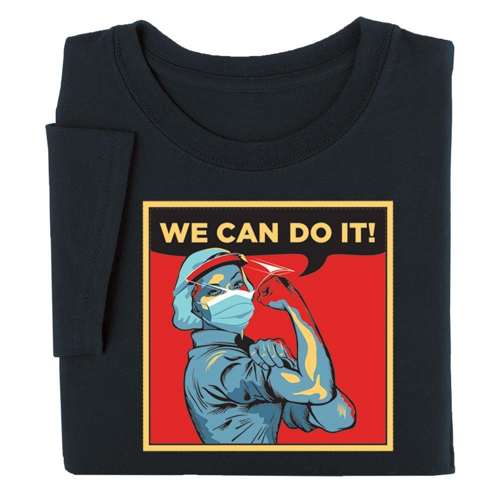 We Can Do It! Appreciation T-Shirt