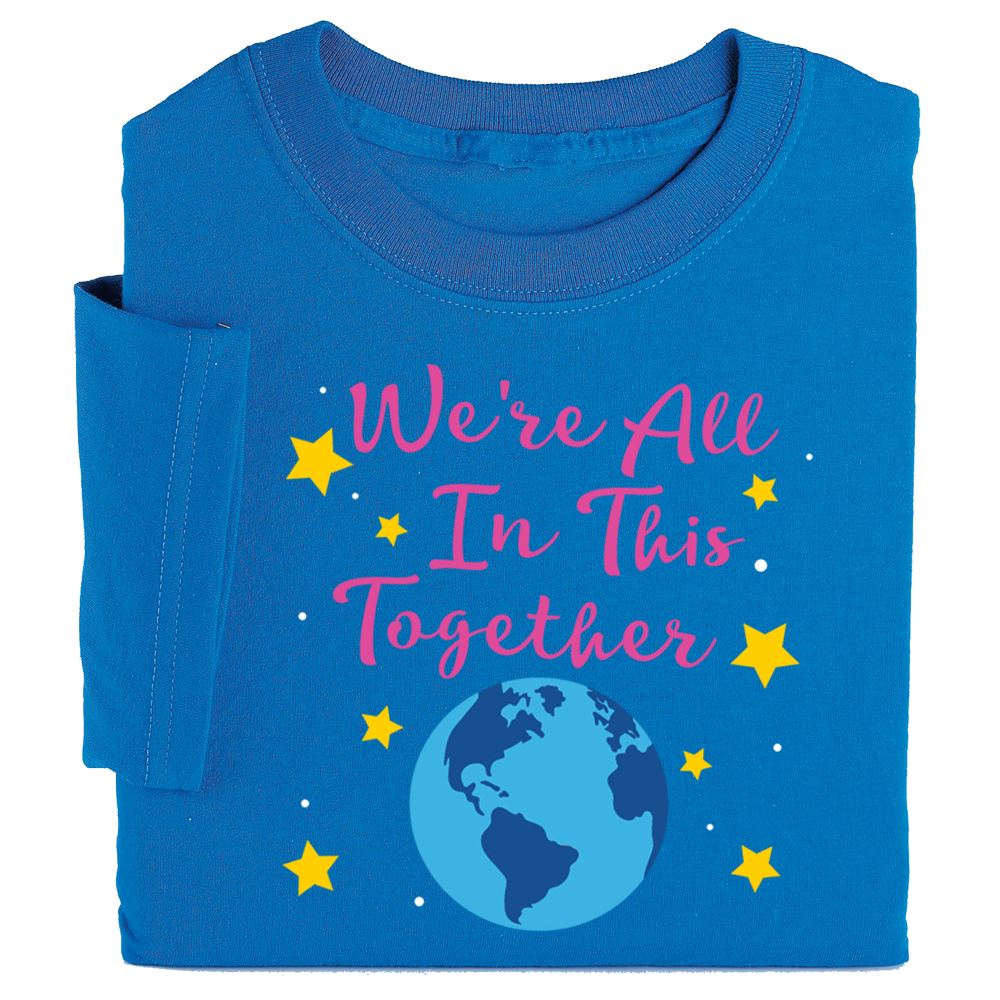 We're All In This Together Appreciation T-Shirt