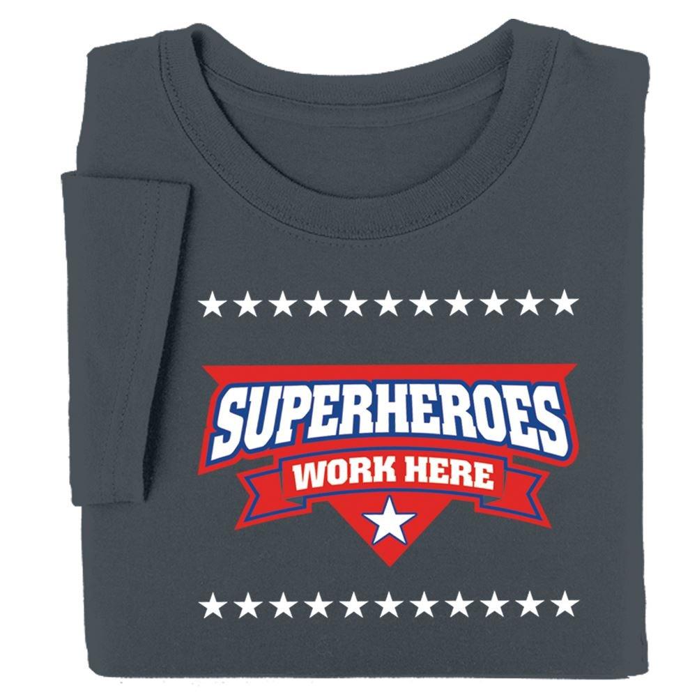 Superheroes Work Here Appreciation T-Shirt