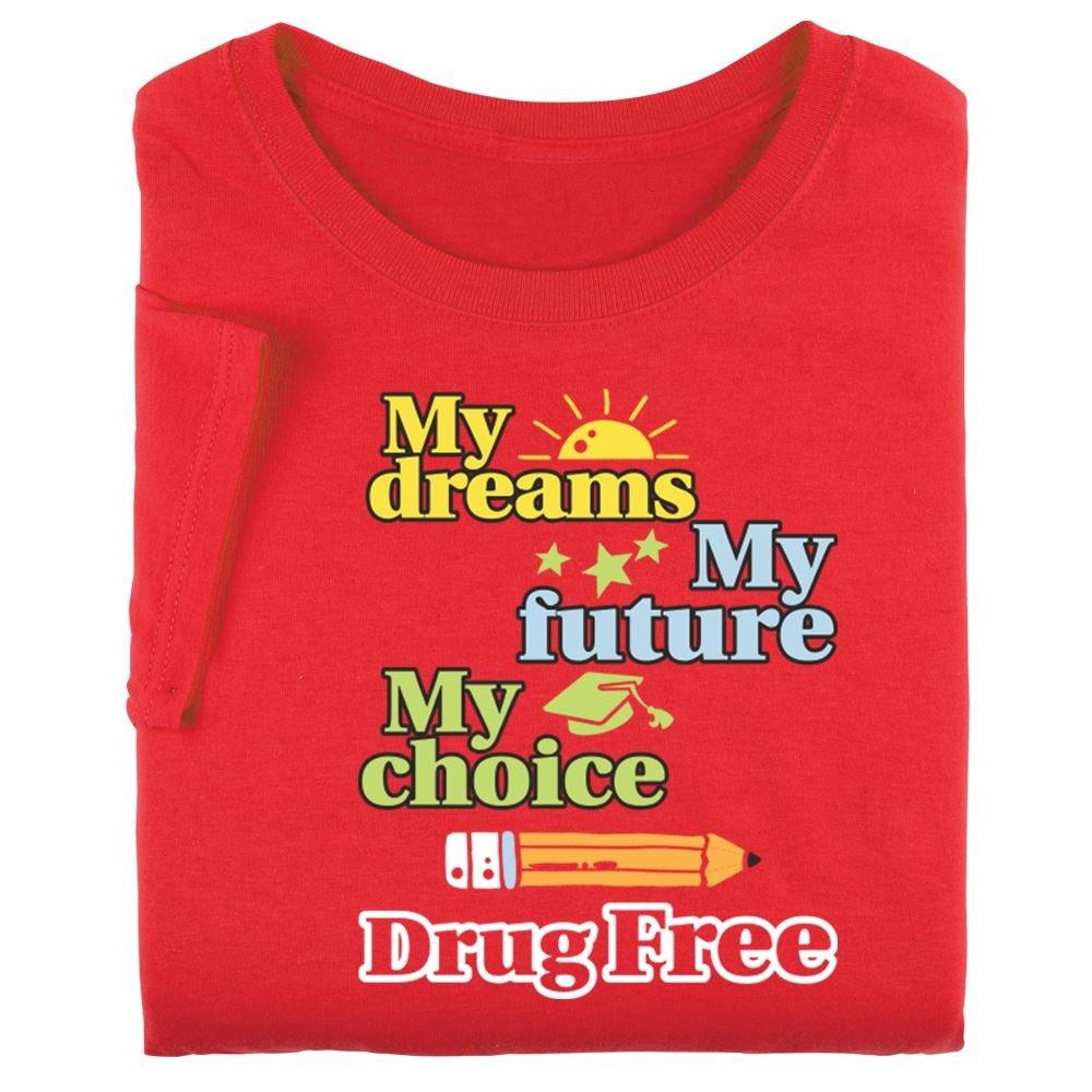 My Dreams, My Future, My Choice, Drug Free Adult T-Shirt