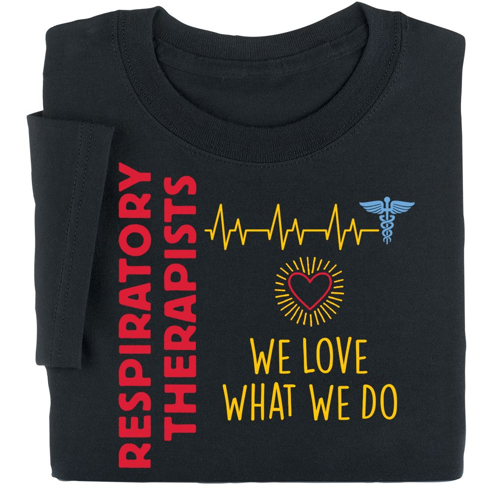 Respiratory Therapists We Love What We Do Short-Sleeve Recognition T-Shirt