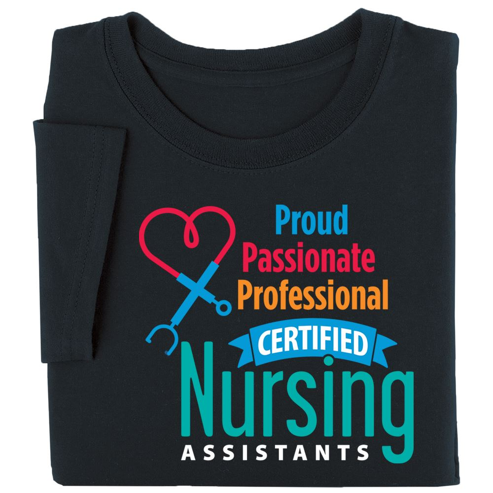 Certified Nursing Assistants: Proud, Passionate, Professional Short Sleeved Recognition T-Shirt