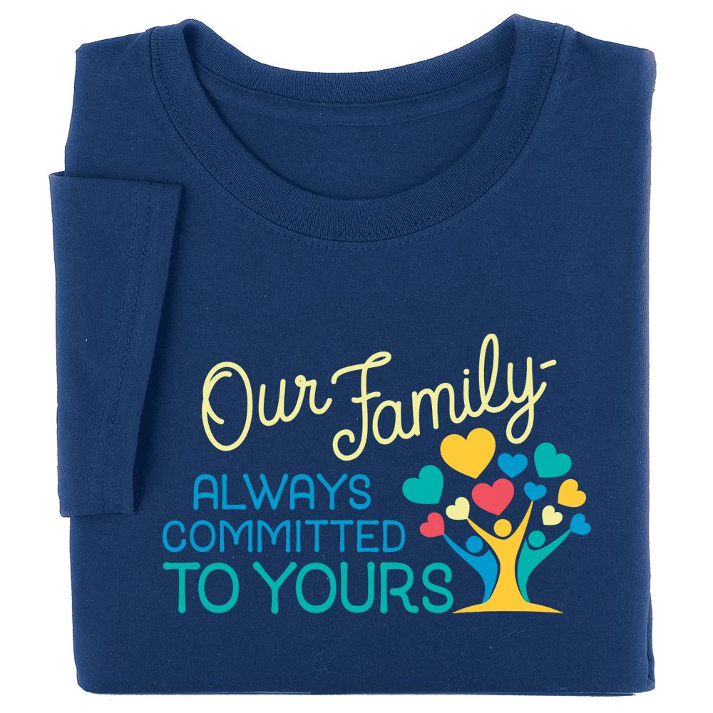 Our Family: Always Committed To Yours Short-Sleeve Recognition T-Shirt