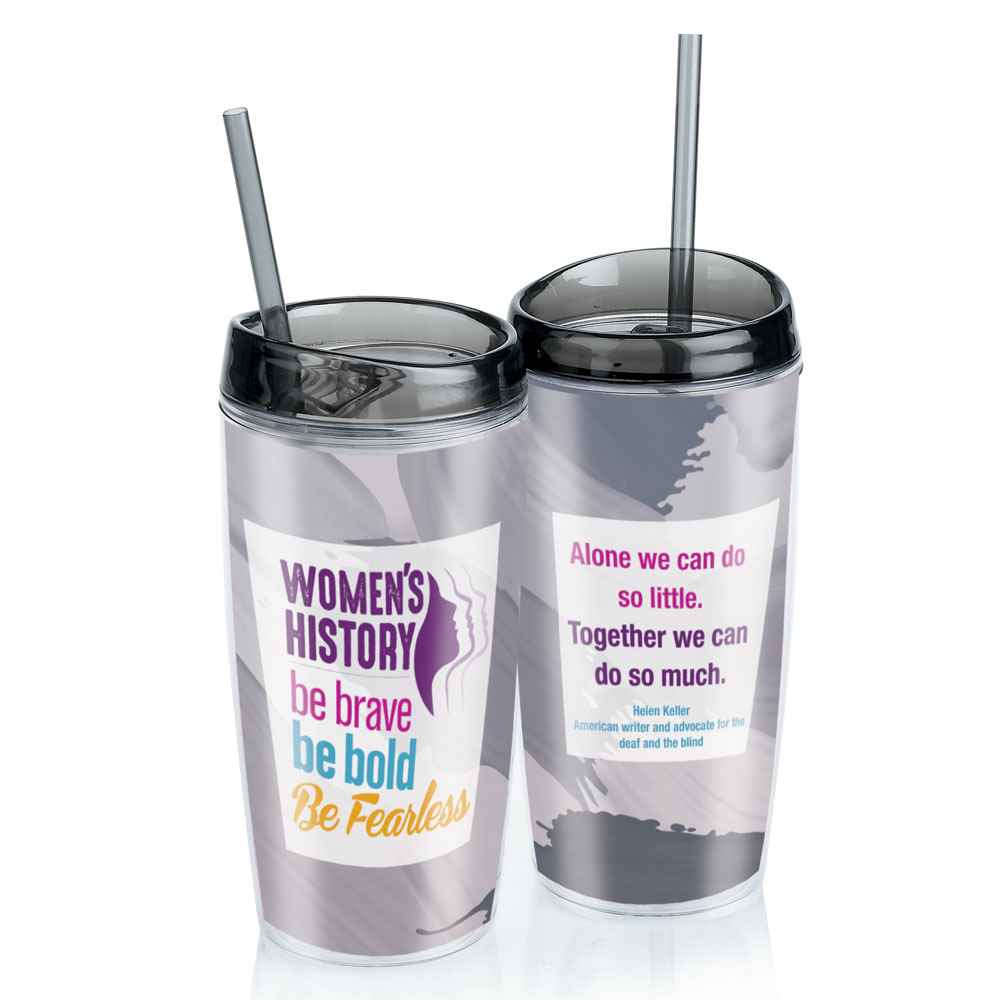 Women's History: Be Brave, Be Bold, Be Fearless Double-Wall Insulated Acrylic Tumbler With Straw 16-Oz.