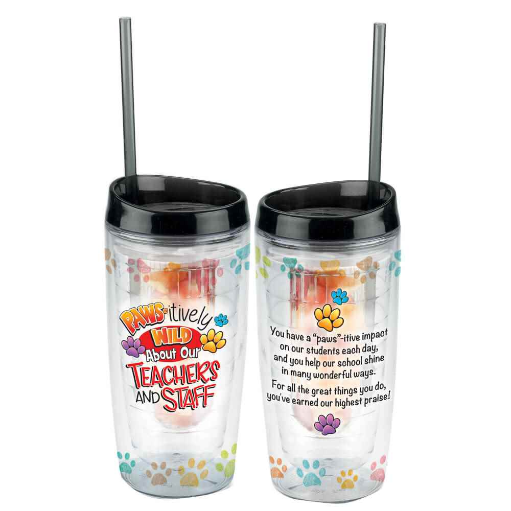 Paws-itively Wild About Our Teachers and Staff Double-Wall Acrylic Tumbler 16-Oz. with Fruit Infuser and Straw