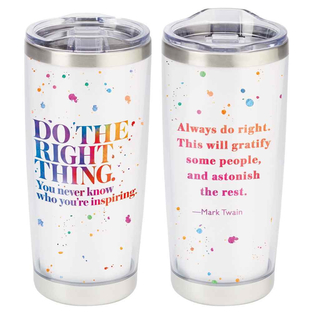Do The Right Thing. You Never Know Who You're Inspiring Full-Color Insulated Tumbler 20-Oz.