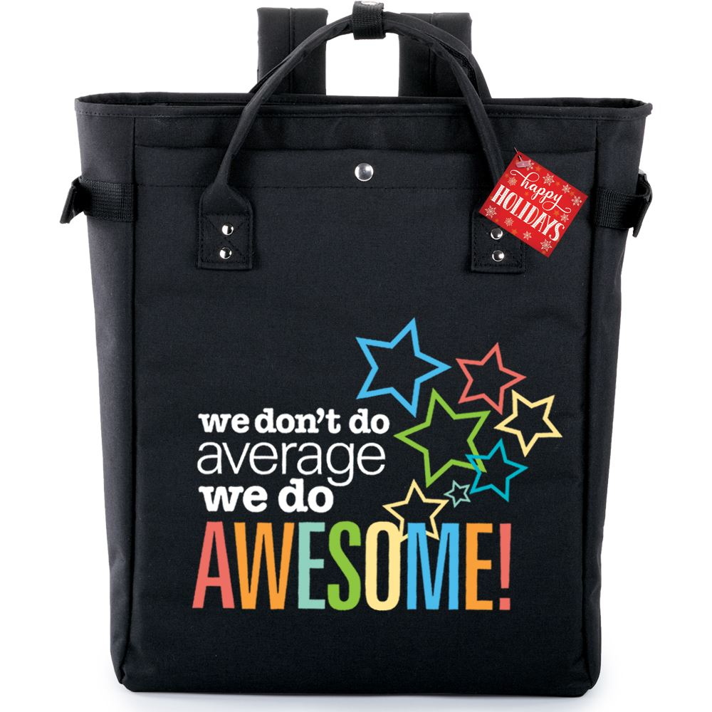 We Don't Do Average, We Do Awesome! Freeport 2-In-1 Tote Bag/Backpack with Holiday Gift Card