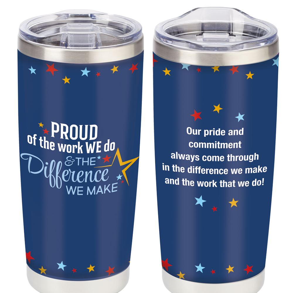 Pround Of The Work We Do And The Difference We Make Full-Color Insulated Tumbler 20-Oz.