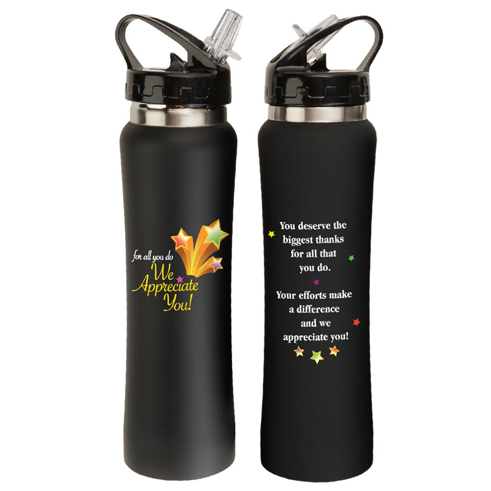 For All You Do We Appreciate You Stainless Steel Water Bottle