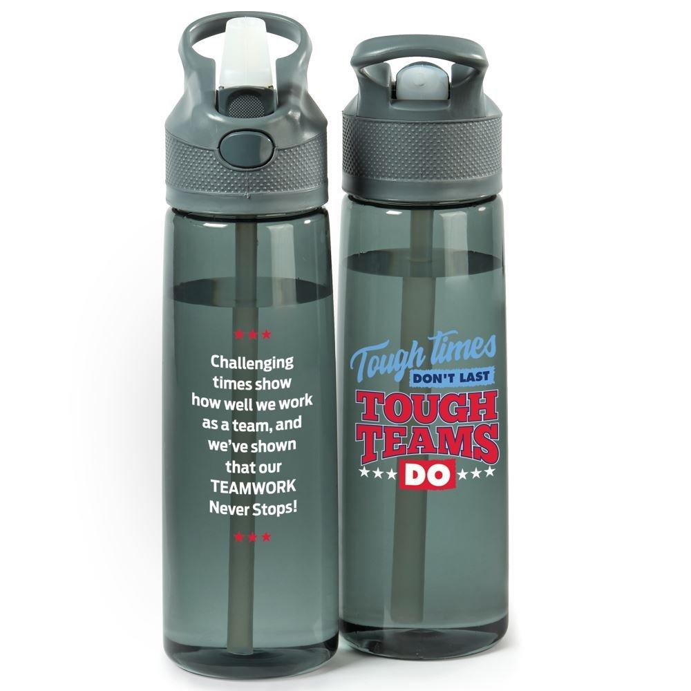 Tough Times Don't Last Tough Teams Do Wellness Tritan™ Water Bottle