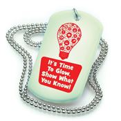 It's Time To Glow, Show What You Know! Glow-In-The-Dark Dog Tag