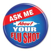 Ask Me About Your Flu Shot Button