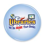 Libraries: We Do More Than Books Button