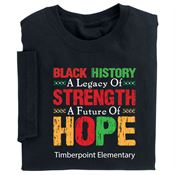 Black History: A Legacy Of Strength, A Future Of Hope Adult-Size T-Shirt - Personalization Available