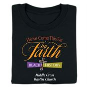 We've Come This Far By Faith Black History Adult T-Shirt - Personalization Available