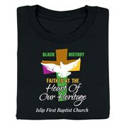 Black History: Faith Is At The Heart Of Our Heritage Adult-Size T-Shirt - Customization Available