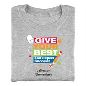 Give Your Best And Expect Success! Adult T-Shirt - Personalization Available