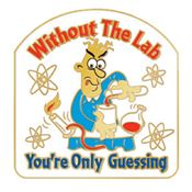 Without The Lab You're Only Guessing Lapel Pin With Presentation Card