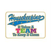 Housekeeping It Takes A TEAM To Keep It Clean Lapel Pin