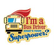 I'm A Bus Driver What's Your Superpower? Lapel Pin With Presentation Card