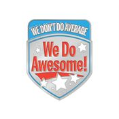 We Don't Do Average We Do Awesome! Lapel Pin With Presentation Card