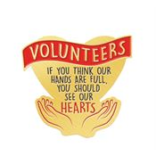 Volunteers: If You Think Our Hands Are Full, You Should See Our Hearts Lapel Pin With Presentation Card