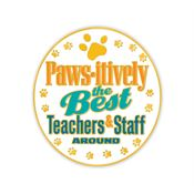 Paws-itively The Best Teachers & Staff Around Lapel Pin With Presentation Card