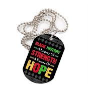 "Black History: A Legacy Of Strength, A Future Of Hope Tag With 4"" Chain"