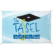 The Tassel Is Worth The Hassle™ 6' X 4' Vinyl Banner