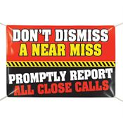 Don't Dismiss A Near Miss 6' x 4' Vinyl Safety Banner