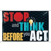 Stop And Think Before You Act 6' x 4' Vinyl Banner